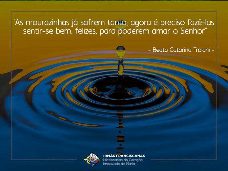 """""""As mourazinhas já sofrem tanto; agora é preciso fazê-las sentir-se bem, felizes, para poderem amar o Senhor"""""""