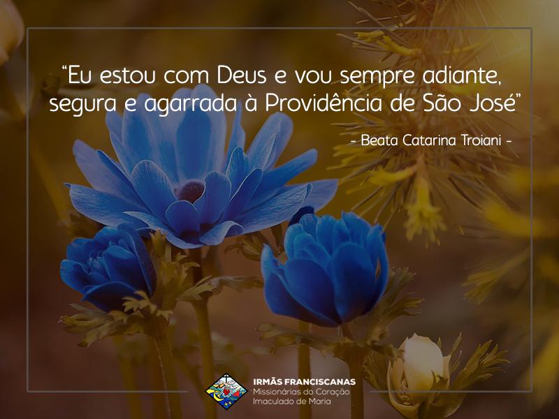 """""""Eu estou com Deus e vou sempre adiante, segura e agarrada à Providência de São José""""."""