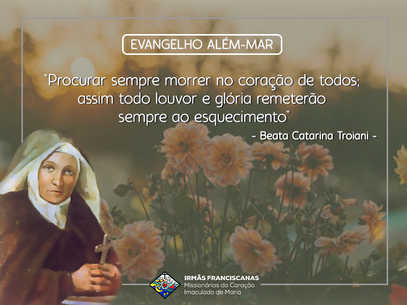 """""""Procurar sempre morrer no coração de todos; assim todo louvor e glória remeterão sempre ao esquecimento"""""""