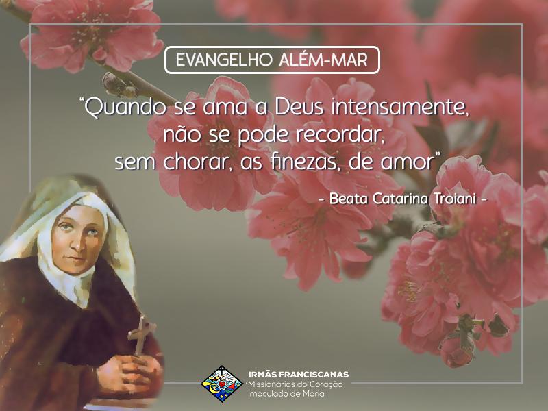 """""""Quando se ama a Deus intensamente, não se pode recordar, sem chorar, as finezas, de amor"""""""
